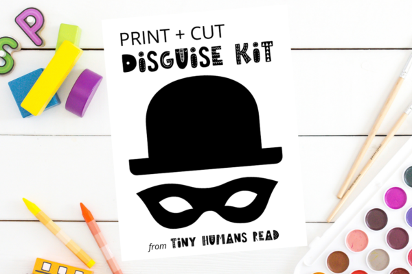 Print and Cut Disguise Kit from Tiny Humans Read - Printables for Kids