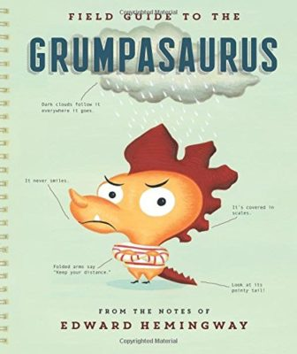 Field Guide to the Grumpasaurus Featured in Tiny Humans Read, a Kids Book Club and Book Subscription for Kids