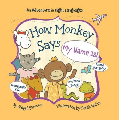 How Monkey Says My Name Is - Books from Past Boxes of Tiny Humans Read Kids Book Subscription Box