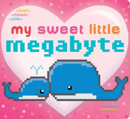 My Sweet Little Megabyte - Books from Past Boxes of Tiny Humans Read Kids Book Subscription Box