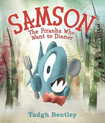 Samson the Piranha Who Went to Dinner - Books from Past Boxes of Tiny Humans Read Kids Book Subscription Box